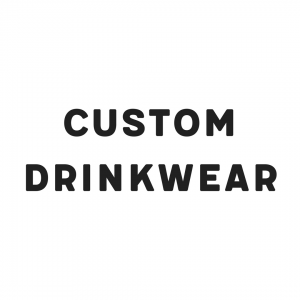 Custom Drinkwear