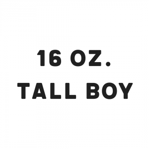 16 oz. Tall Boy